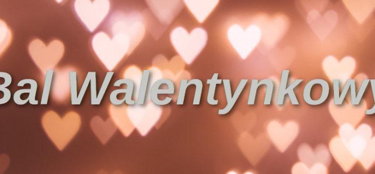 Zapraszamy na Bal Walentynkowy!